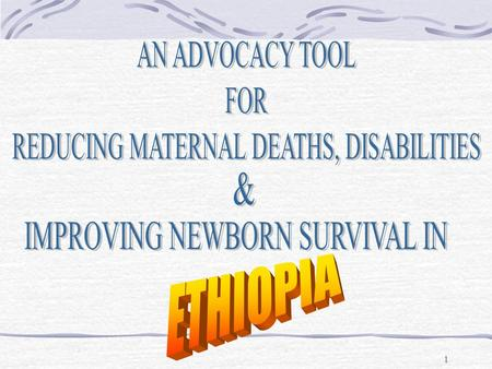 1. 2 REDUCING MATERNAL AND NEWBORN DEATHS Ethiopia: 11 Regions 62 Zones.