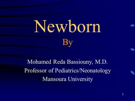 Newborn By Mohamed Reda Bassiouny, M.D.