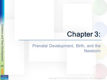 Prenatal Development, Birth, and the Newborn