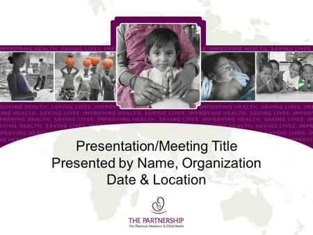Presentation/Meeting Title Presented by Name, Organization Date & Location.