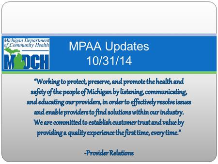 MPAA Updates 10/31/14. Agenda New look of CHAMPS MSA 14-34 Proposed Policy 1442 New look of TPL webpage L-Letter 14-28 Top Rejections Additional Updates.