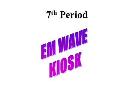 7 th Period. What are radio waves? Radio waves are electromagnetic waves. They have the longest wavelengths and the lowest frequencies. Radio waves.