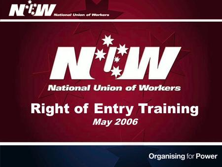 Right of Entry Training May 2006. What will we cover? Introduction & overview Suspected breaches Holding discussions with employees Changes to state OHS.