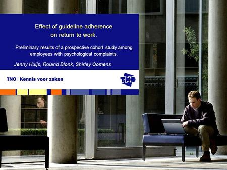 Effect of guideline adherence on return to work. Preliminary results of a prospective cohort study among employees with psychological complaints. Jenny.