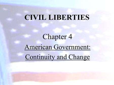 Chapter 4 American Government: Continuity and Change