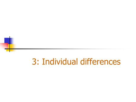 3: Individual differences