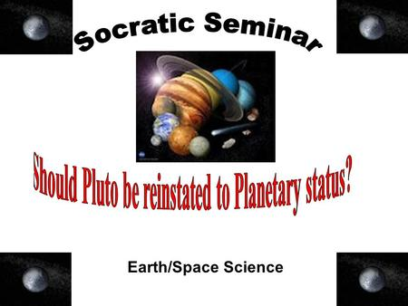 Earth/Space Science. What is a Socratic Seminar? A Socratic discussion is a research-based discussion in which an individual sets their own interpretations.