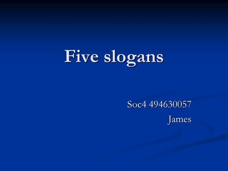 Five slogans Soc4 494630057 James.