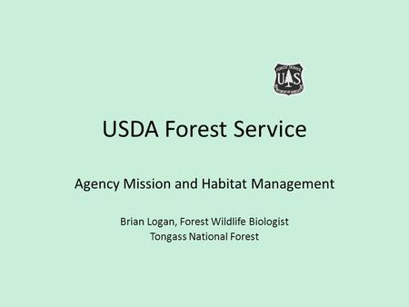 USDA Forest Service Agency Mission and Habitat Management