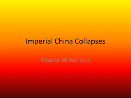 Imperial China Collapses Chapter 30 Section 3. Republic of China 1911, Qing Dynasty is overthrown Qing ruled China since 1644 1912, Republic of China.