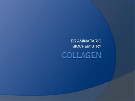 DR AMINA TARIQ BIOCHEMISTRY. OVER VIEW  Collagen and Elastin are the examples of fibrous proteins.  These are basic structural elements.  These proteins.