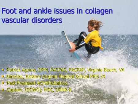 Foot and ankle issues in collagen vascular disorders