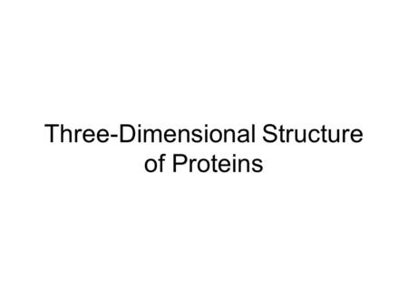 Three-Dimensional Structure of Proteins. Rotation around the  -Carbon in a Polypeptide.