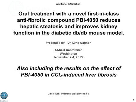 Program Number TO021 – 50 th ERA-EDTA Congress – May 21, 2013 1 Oral treatment with a novel first-in-class anti-fibrotic compound PBI-4050 reduces hepatic.