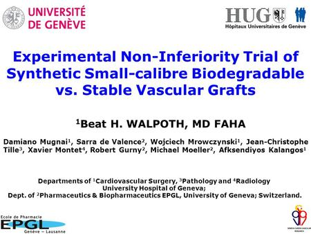 Experimental Non-Inferiority Trial of Synthetic Small-calibre Biodegradable vs. Stable Vascular Grafts Departments of 1 Cardiovascular Surgery, 3 Pathology.