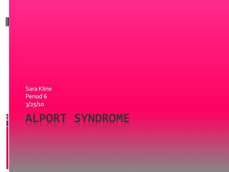 Sara Kline Period 6 3/25/10. What is Alport Syndrome?  Chromosomal disorder that damages tiny blood vessels in the kidneys - - these tiny blood vessels.