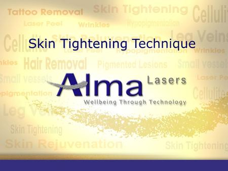 Skin Tightening Skin Tightening Technique. The purpose of a Skin Tightening Treatment With age, the collagen that provides volume and structure to our.