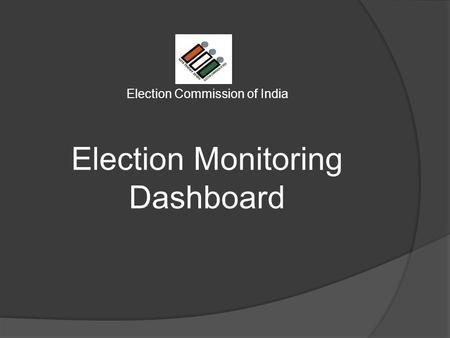 Election Commission of India Election Monitoring Dashboard.