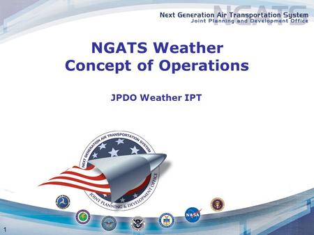 1 NGATS Weather Concept of Operations JPDO Weather IPT.