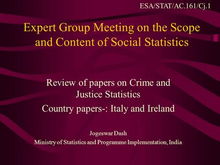 Expert Group Meeting on the Scope and Content of Social Statistics Review of papers on Crime and Justice Statistics Country papers-: Italy and Ireland.
