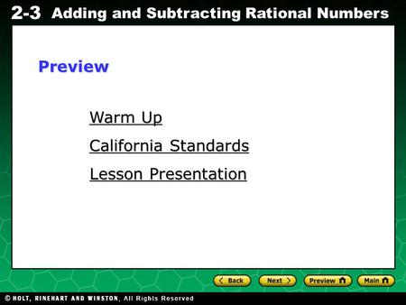 Evaluating Algebraic Expressions 2-3 Adding and Subtracting Rational Numbers Warm Up Warm Up California Standards California Standards Lesson Presentation.