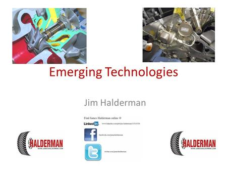 Emerging Technologies Jim Halderman. Introduction Former flat-rate technician, business owner, and a professor of automotive technology Author of many.