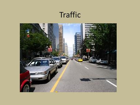 Traffic. TRAFFIC SAFETY Legislation and Enforcement Education Civic Responsibility.