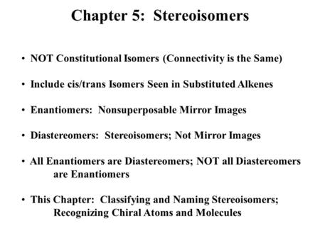 Chapter 5: Stereoisomers