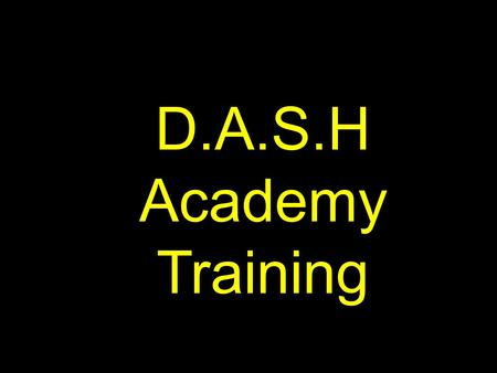 D.A.S.H Academy Training. Community Builder Instructional Insights Model Reflections 5 on 5 Reflections & Affirmations Session Sequence Sequence Locator.