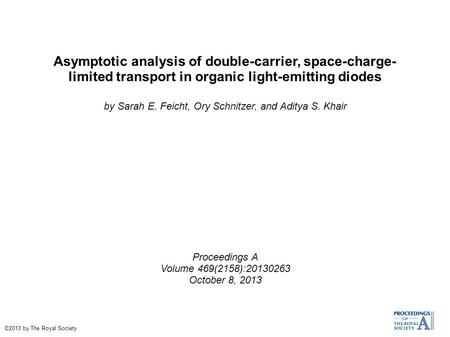 Asymptotic analysis of double-carrier, space-charge- limited transport in organic light-emitting diodes by Sarah E. Feicht, Ory Schnitzer, and Aditya S.