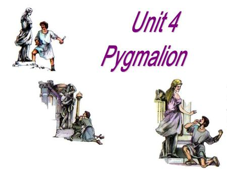 The Greek Myth In ancient Greek mythology, Pygmalion was a gifted sculptor from Cyprus. He showed no interest in the local women. Instead, he concentrated.