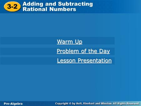 3-2 Adding and Subtracting Rational Numbers Warm Up Problem of the Day