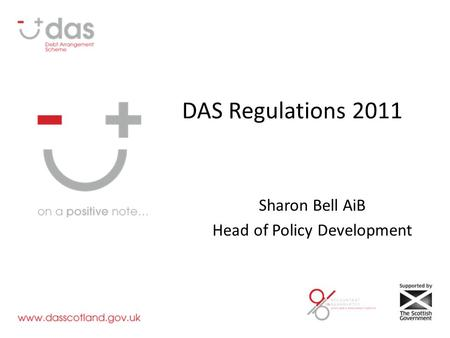 DAS Regulations 2011 Sharon Bell AiB Head of Policy Development.