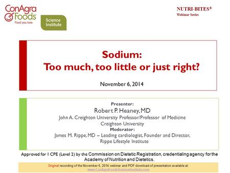 November 6, 2014 Presenter: Robert P. Heaney, MD John A. Creighton University Professor/Professor of Medicine Creighton University Moderator: James M.