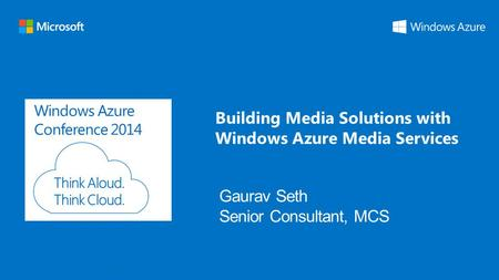 Windows Azure Conference 2014 Building Media Solutions with Windows Azure Media Services.