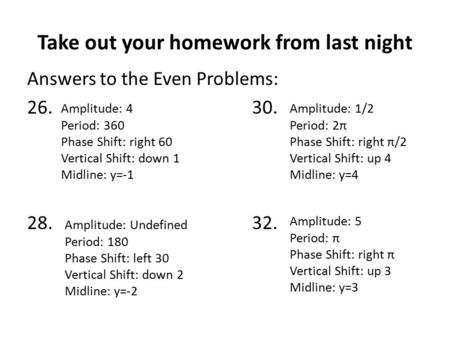 Take out your homework from last night