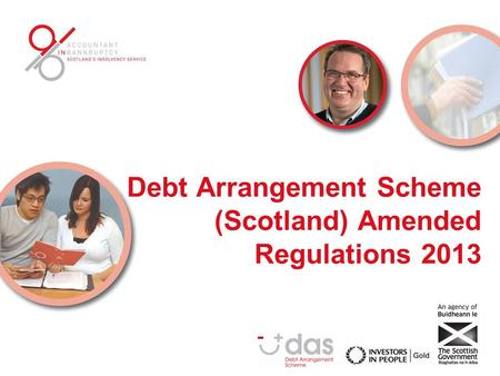 Debt Arrangement Scheme (Scotland) Amended Regulations 2013.