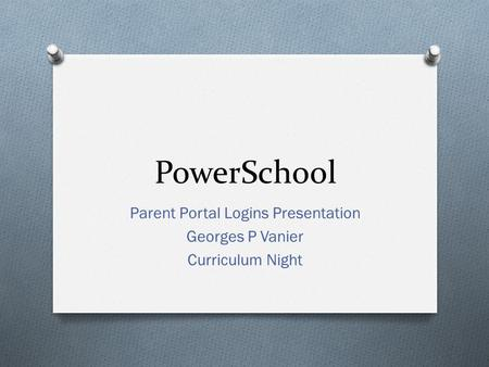 Parent Portal Logins Presentation Georges P Vanier Curriculum Night