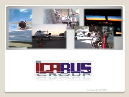 The Icarus Group © 2007. Spacebar or mouse to advance to next slide The Icarus Group © 2007 GROUND HANDLING IcarusGH is designed expressly for the upper.
