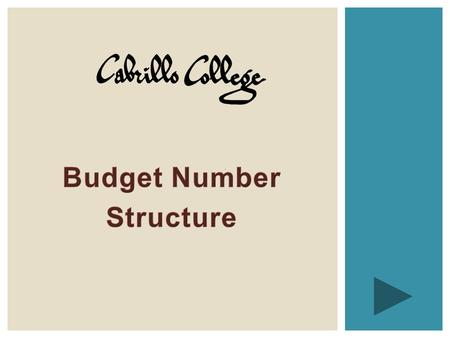  This presentation is designed to provide you information about the Budget Number Structure  You can advance to the next screen at any time by hitting.