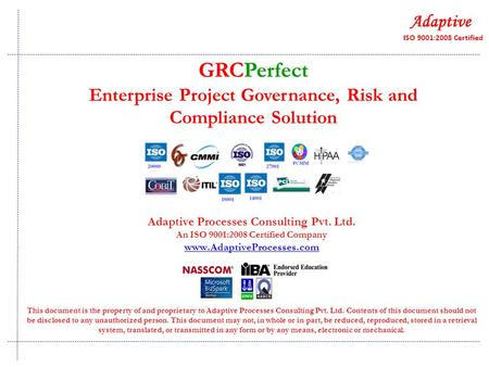 Adaptive Processes Consulting Pvt. Ltd. An ISO 9001:2008 Certified Company www.AdaptiveProcesses.com This document is the property of and proprietary to.