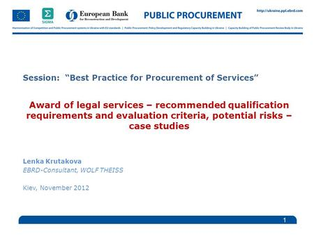 "Session: ""Best Practice for Procurement of Services"" Award of legal services – recommended qualification requirements and evaluation criteria, potential."