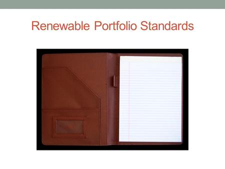 Renewable Portfolio Standards. Review of Renewable Energy Sources Renewable energy sources, which regenerate and can be sustained indefinitely, include: