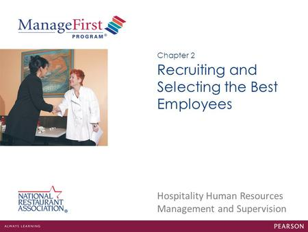 Hospitality Human Resources Management and Supervision Recruiting and Selecting the Best Employees Chapter 2.