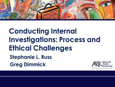 Conducting Internal Investigations: Process and Ethical Challenges