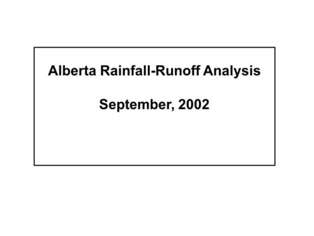 Alberta Rainfall-Runoff Analysis September, 2002.