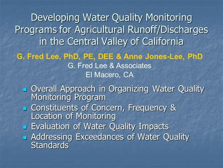 Developing Water Quality Monitoring Programs for Agricultural Runoff/Discharges in the Central Valley of California Overall Approach in Organizing Water.