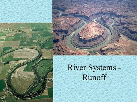 River Systems - Runoff.