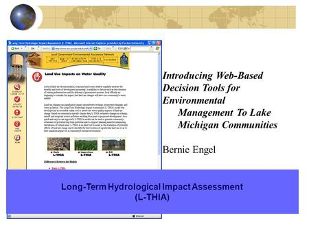 Introducing Web-Based Decision Tools for Environmental Management To Lake Michigan Communities Bernie Engel Long-Term Hydrological Impact Assessment (L-THIA)