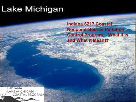 Indiana 6217 Coastal Nonpoint Source Pollution Control Program – What it is, and What it Means!